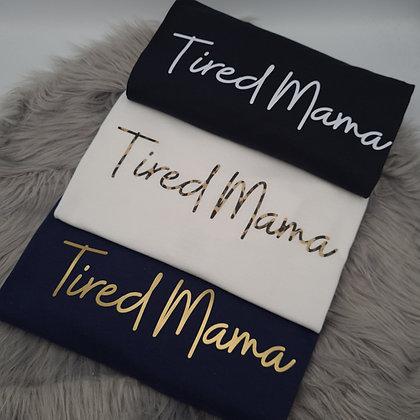 Tired Mama Tee