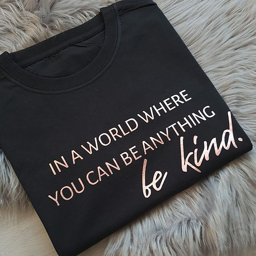 Ollie&Millie's Own - In a world where you can be anything, be kind