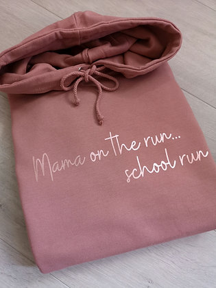 Ollie&Millie's Own - Mama on the run...school run hoody