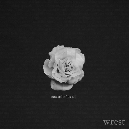 NOW PLAYING: COWARD OF US ALL BY WREST...