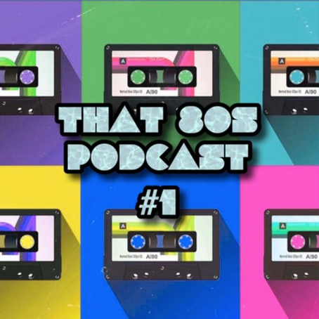 THAT 80's PODCAST VOL 1…