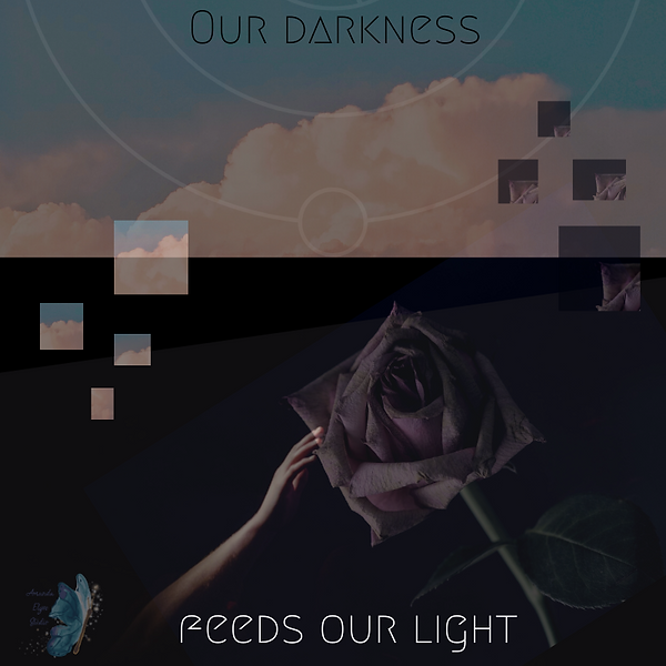 Our darkness feeds our light.png