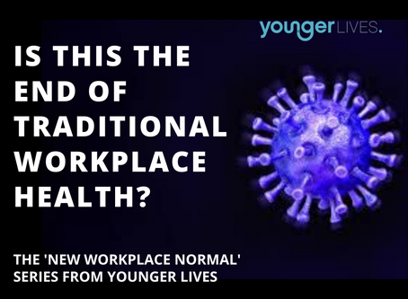 COVID: Building the 'New Workplace Normal' - Is this end of traditional workplace health?