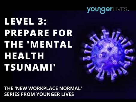 COVID: Building the 'New Workplace Normal' -  Level 3:  Prepare for the 'mental health tsunami'