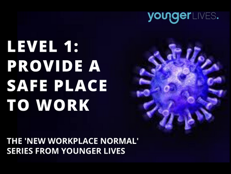 COVID: Building the 'New Workplace Normal' - Level 1: Provide a safe place to work