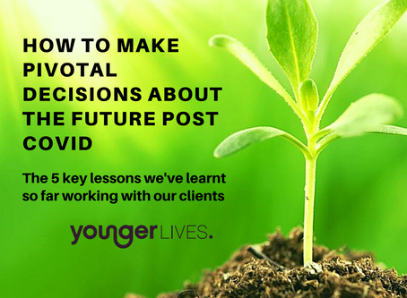 How to make pivotal decisions about the future post COVID (aka uncertain times)