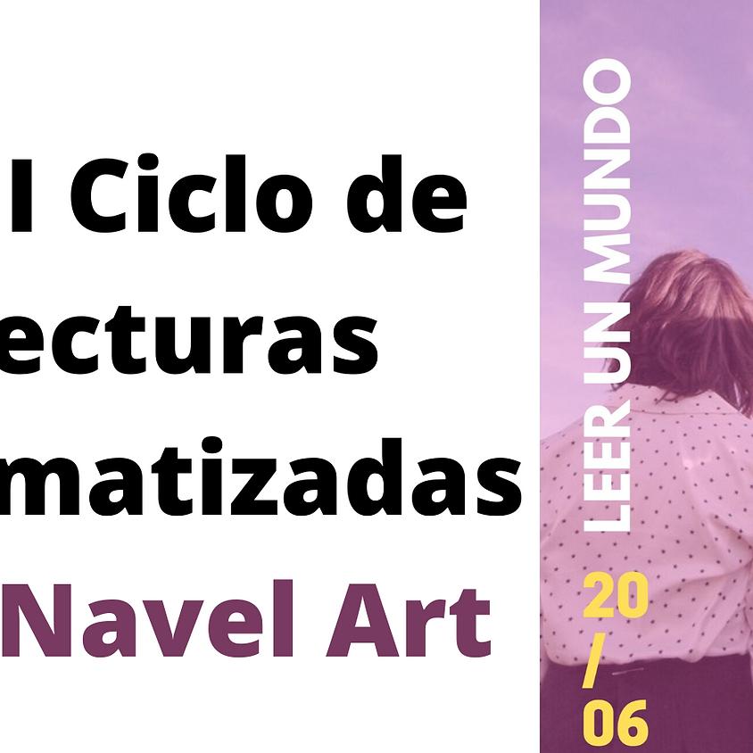 VIII CICLO DE LECTURAS DRAMATIZADAS de NAVEL ART