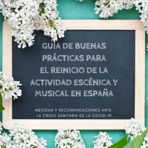 GUÍA DE BUENAS PRÁCTICAS [reinicio de la actividad escénica y musical en España]