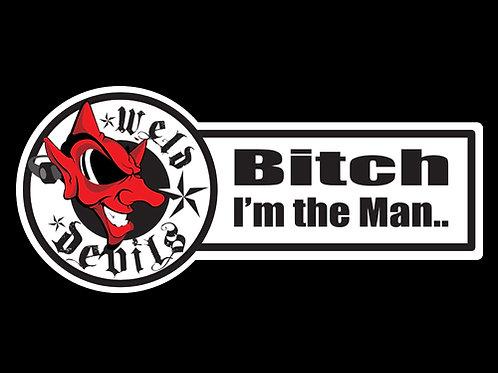 Bitch I'm the Man