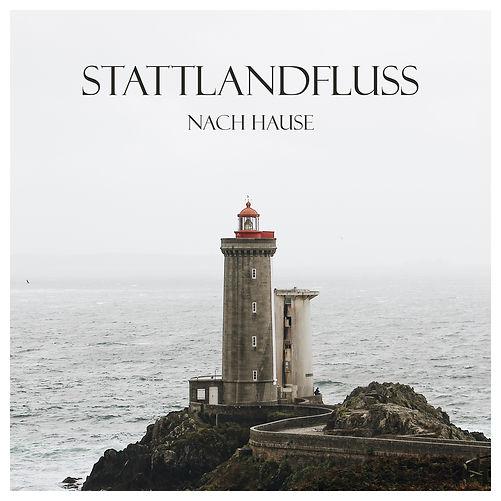 Nach Hause, STATTLANDFLUSS, EP, NEWCOMER, BAND, MUSIC