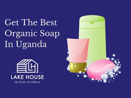 Get The Best Organic Soap In Uganda