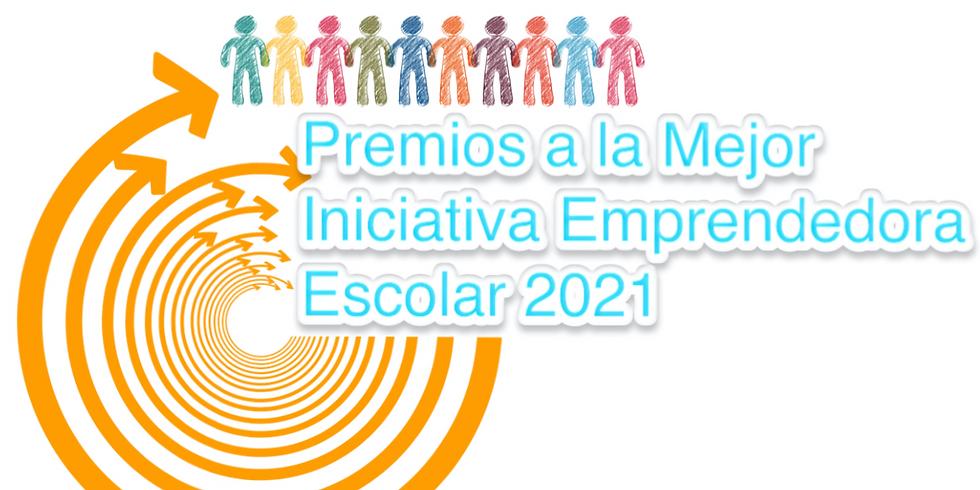 Premios a la Mejor Iniciativa Emprendedora  Escolar 2021