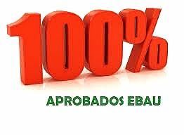 ¡100% de aprobados en el examen de EBAU!
