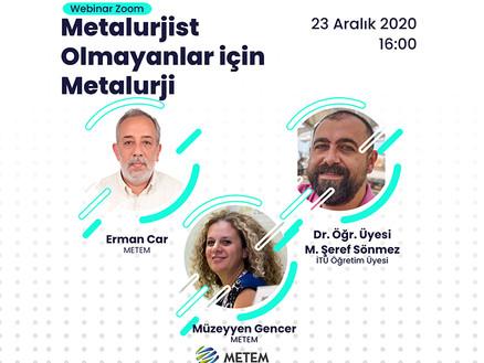 Metalurjist Olmayanlar için Metalurji Webinarı
