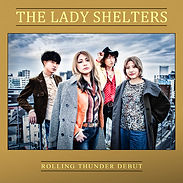THE LADY SHELTERS 1st single「Rolling thunder debut」