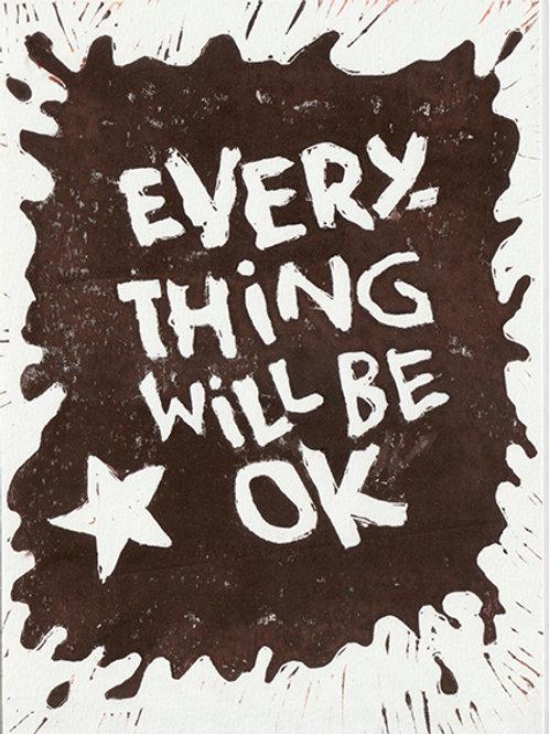 Everything Will Be Ok -Chocolate print