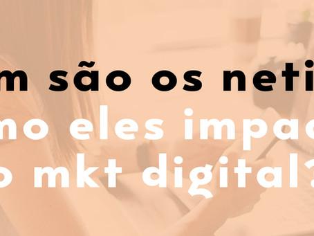 Quem não os netizens e como eles impactam o mkt digital?