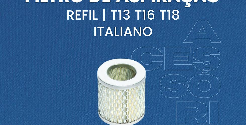 Refil Filtro Aspiração Italiano T13/16/18