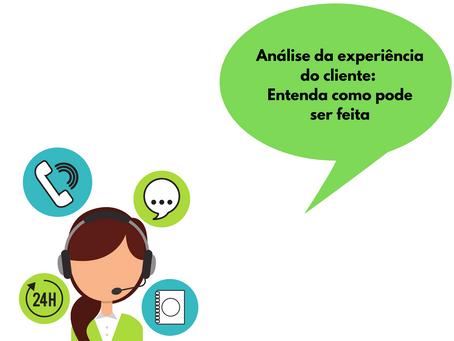 Entenda sobre importância da análise de experiência do cliente