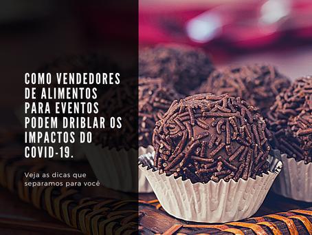 Como vendedores de alimentos para eventos podem driblar os impactos do COVID-19.