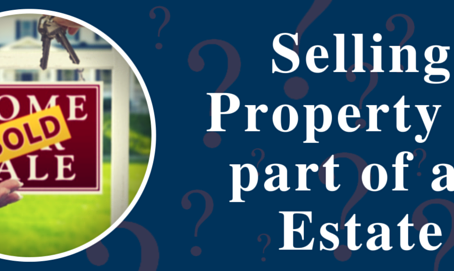 Selling Property – Estate Administration