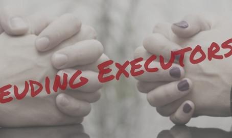 Feuding Executors