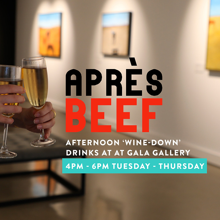 Après Beef - Afternoon Drinks @ Gala Gallery (Thursday)