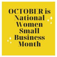 October is National Women Small Business Month