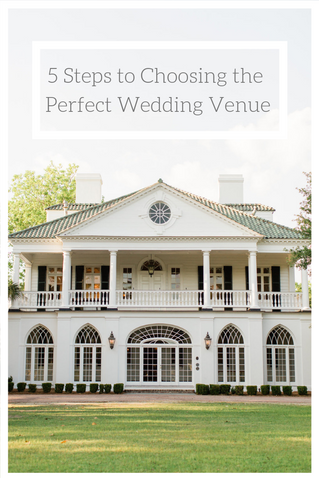 5 Steps to Choosing the Perfect Wedding Venue