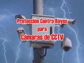 Protección Contra Rayos para Cámaras de Vigilancia CCTV