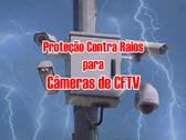 Proteção contra Raios para Câmeras de Vigilância CCTV