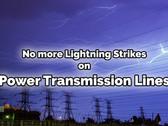 No more Lightning Strikes on Power Transmission Lines / EvoDis Lightning Prevention System