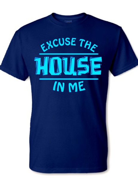 Excuse The House In Me