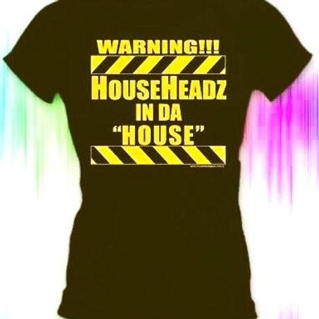 """Warning!!! HouseHeadz In Da """"House"""""""