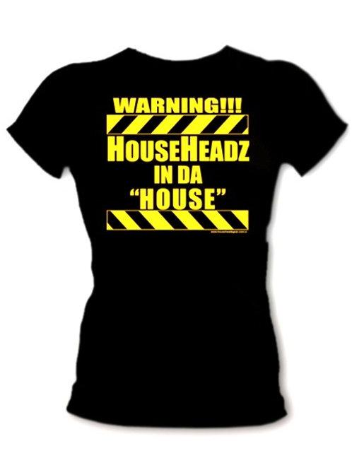 WARNING...HOUSEHEADZ IN DA HOUSE