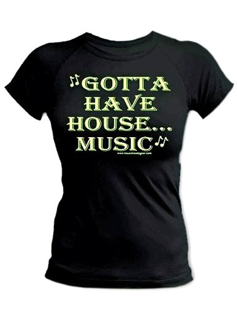 """GOTTA HAVE HOUSE MUSIC"""