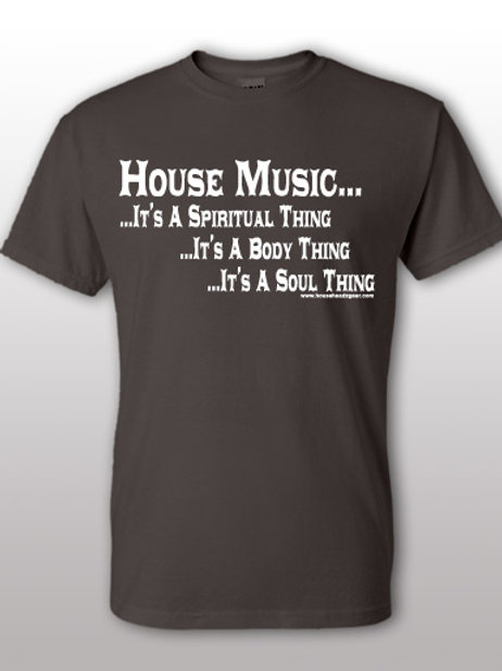 House Music...It's A Spiritual Thing...