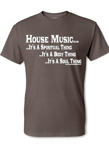 House Music...It's A Spiritual Thing...