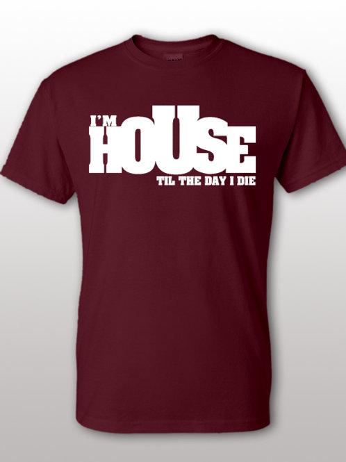 I'm House Til The Day I Die