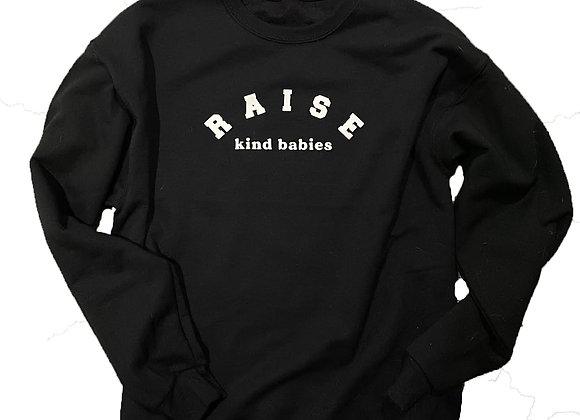 Raise Kind Babies Sweater