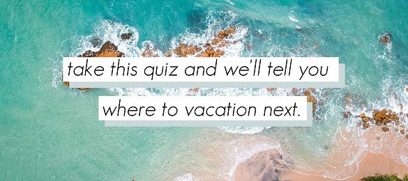 Vacation Destination Quiz