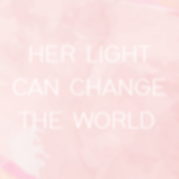 Her Light Can Change The World