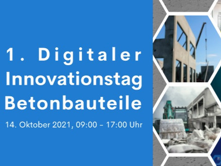 1. Digitaler Innovationstag Betonbauteile