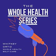 whole-health-series-whitney-ortiz-whole-Qhi86fWk-VX-T50xi481Gzd.1400x1400.jpg