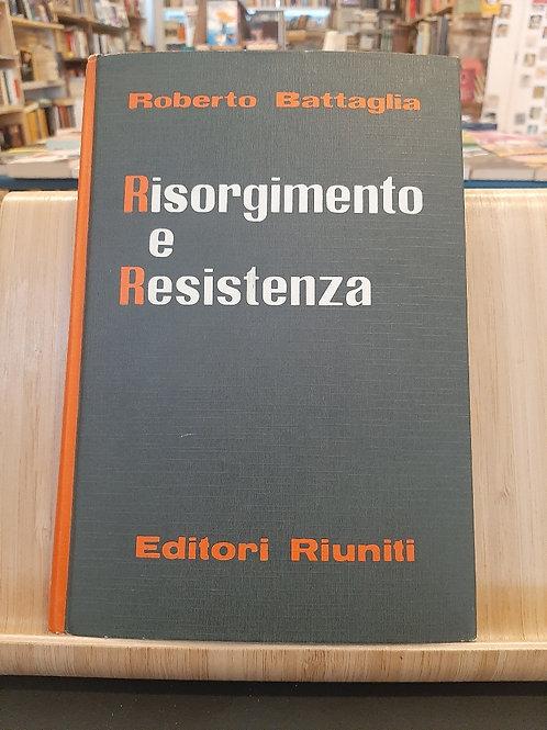 Risorgimento e Resistenza, Roberto Battaglia, Editori Riuniti 1964