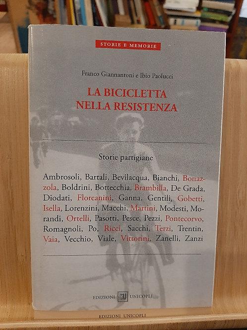 La bicicletta nella Resistenza, Franco Giannantoni, Unicopli 2016