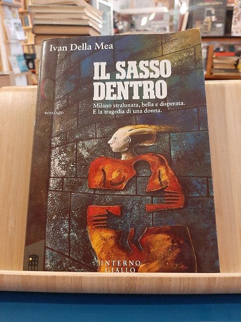 Il sasso dentro, Ivan Della Mea, Interno Giallo 1990