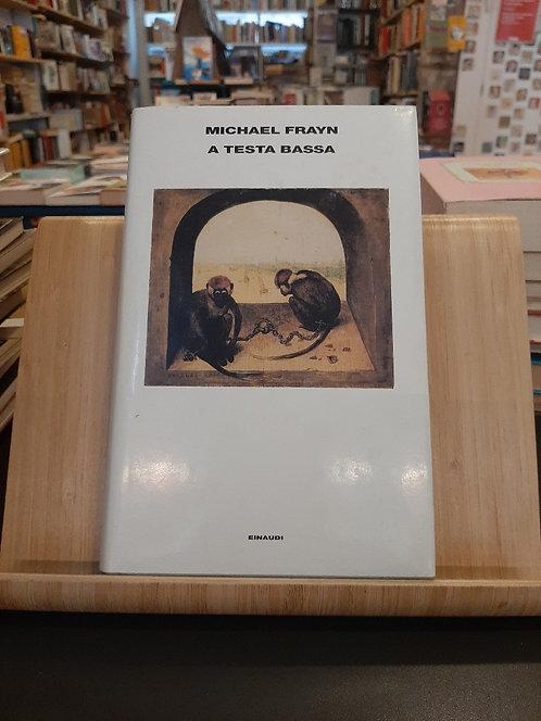 A testa bassa, Michael Frayn, Einaudi 2001