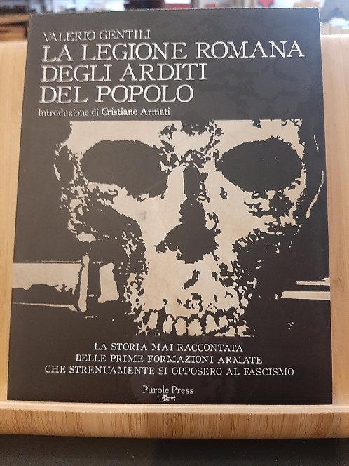 La legione romana degli arditi del popolo, Valerio Gentili, Castelvecchi 2009