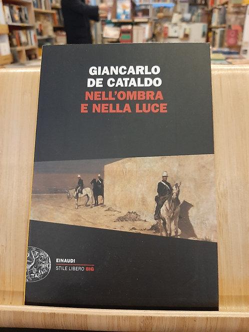 Nell'ombra e nella luce, Giancarlo De Cataldo, Einaudi 2014